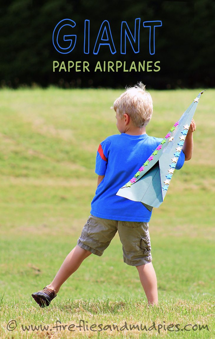 Giant Paper Airplanes | Fireflies and Mud Pies