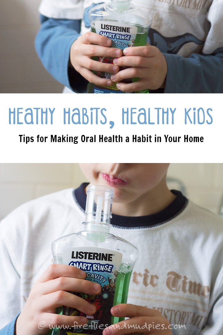 Healthy Habits, Healthy Kids: Tips for Making Oral Health a Habit in Your Home | Fireflies and Mud Pies #LISTERINE #sponsored