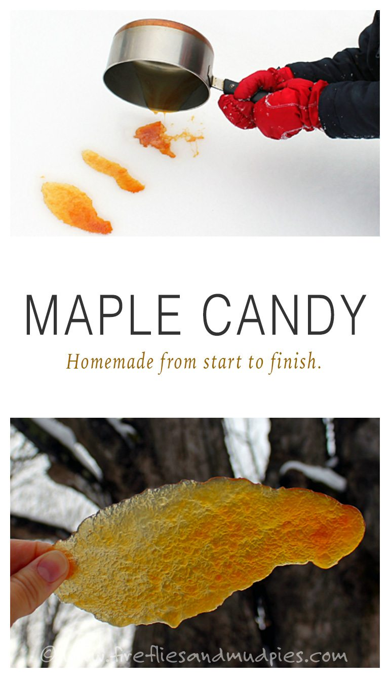 Maple Candy: Homemade from Start to Finish | Fireflies and Mud Pies