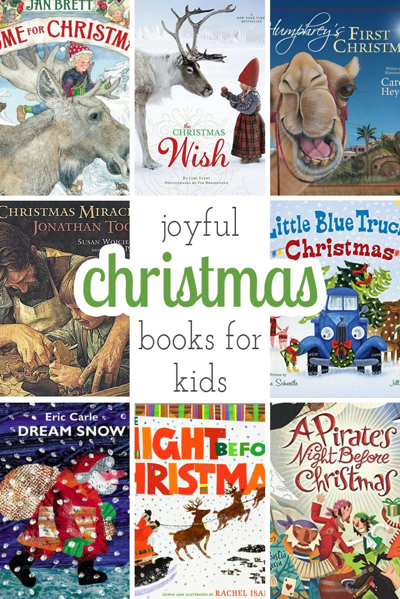 The best Joyful Christmas Books to add to your child's holiday book collection. Books make great gifts!
