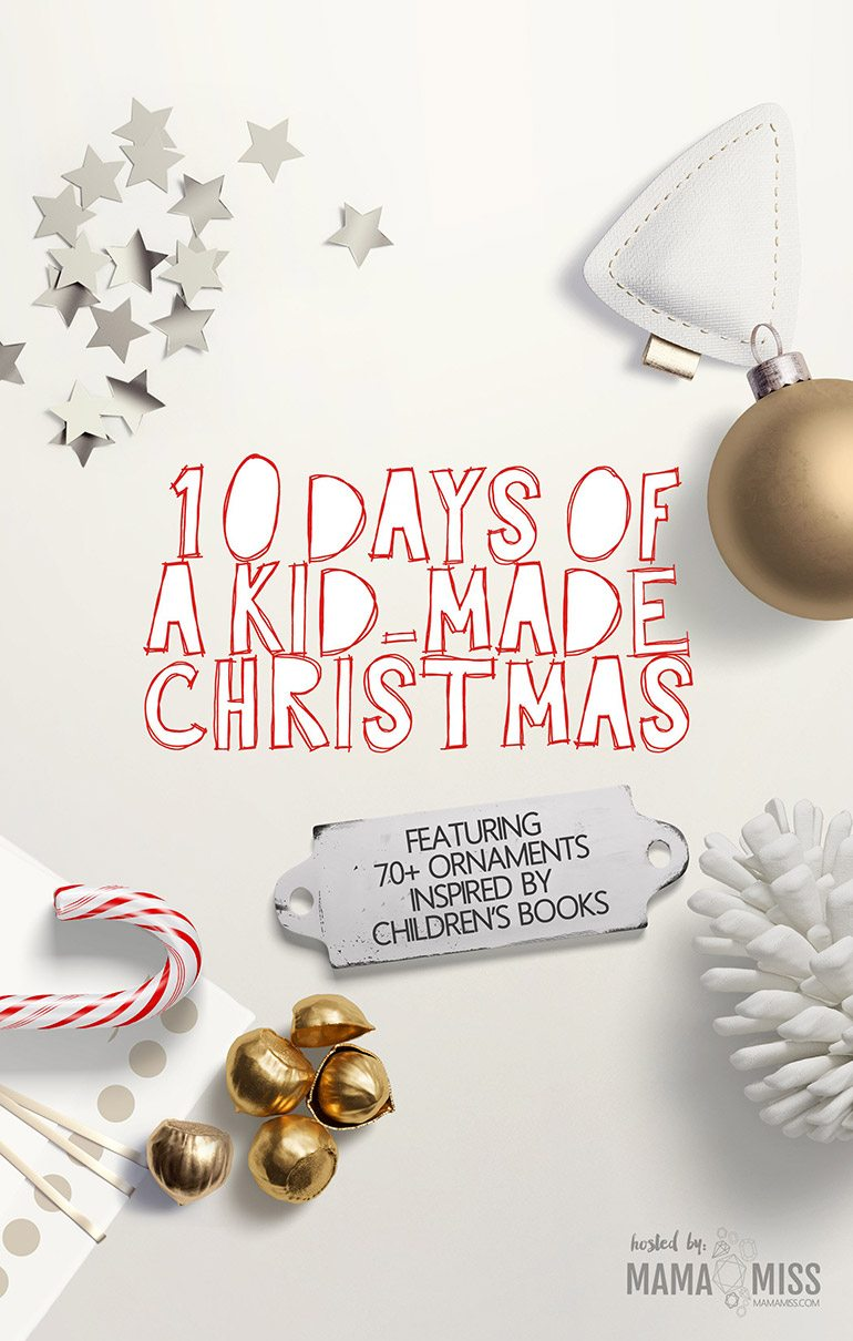 10 Days of Kid-Made Christmas | Fireflies and Mud Pies