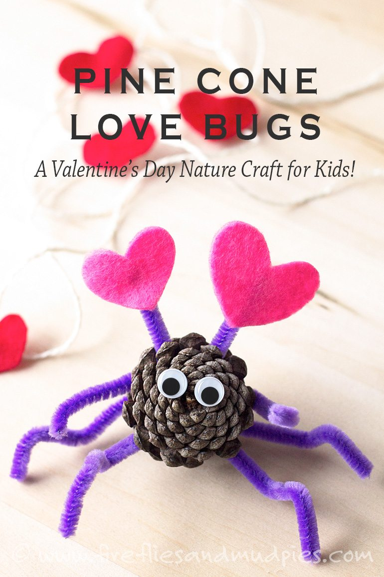 Pine Cone Love Bugs | Fireflies and Mud Pies