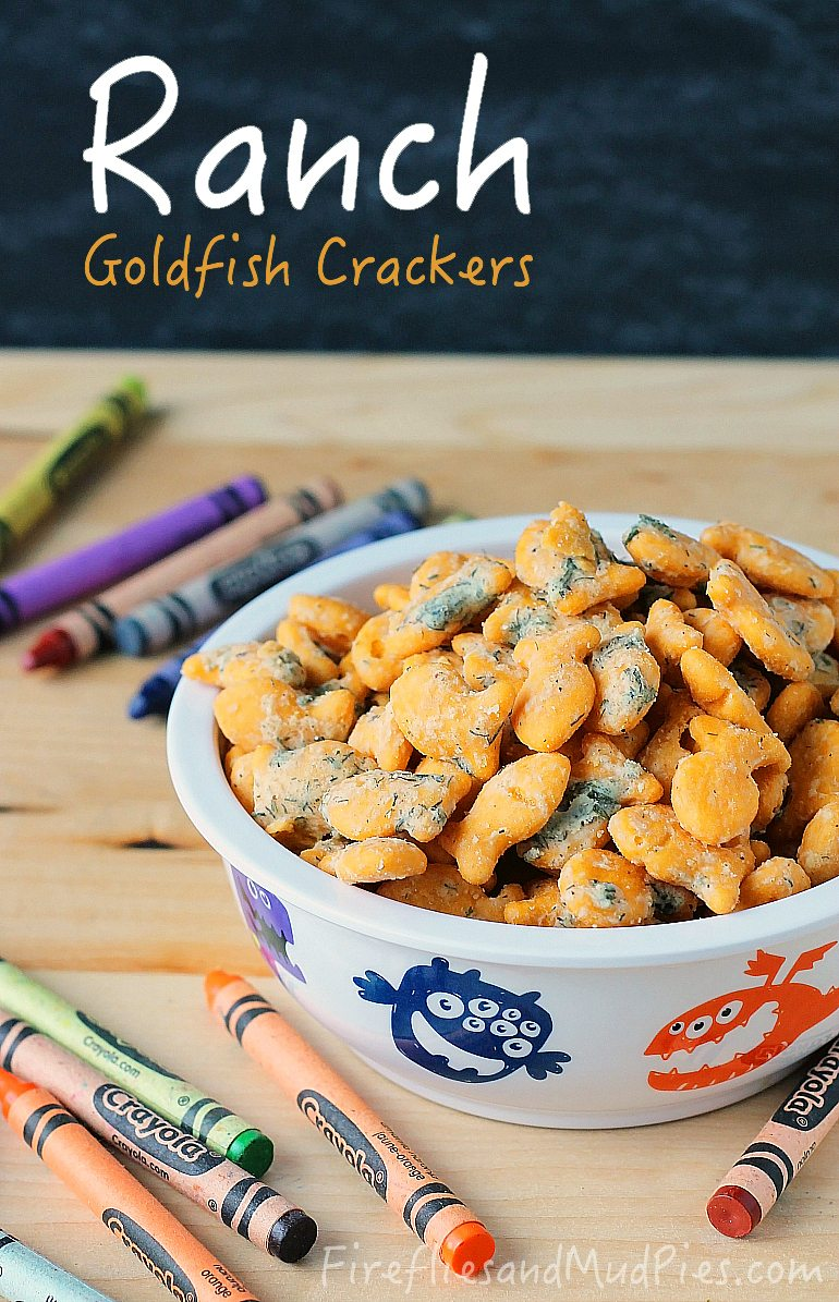 Ranch Goldfish Crackers - Fireflies and Mud Pies