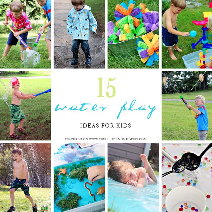 15 Water Play Ideas for Kids