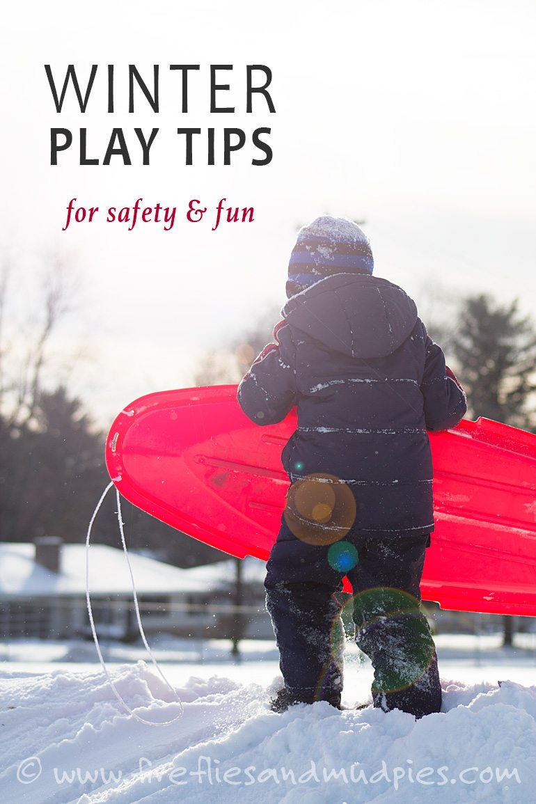 Winter Play Tips for Safety and Fun! | Fireflies and Mud Pies