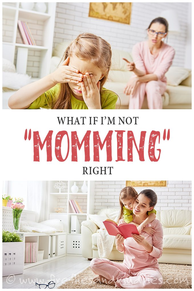 What if I'm Not Momming Right