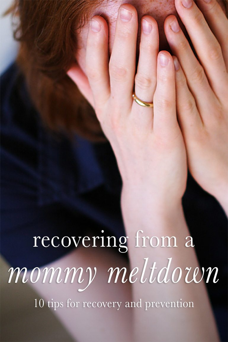 Recovering from a Mommy Meltdown: 10 Tips for Recovery and Prevention | Fireflies and Mud Pies