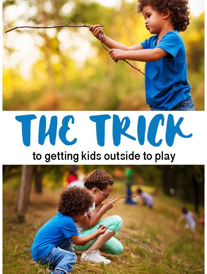 The Trick to Getting Kids Outside to Play